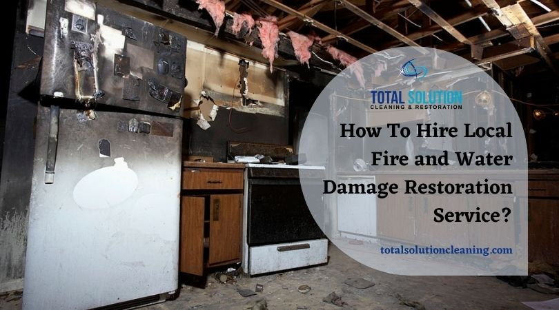 How To Hire Local Fire and Water Damage Restoration Service?