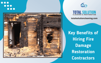 Key Benefit Of Hiring Fire Damage Restoration Contractors