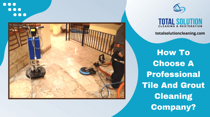How To Choose A Professional Tile And Grout Cleaning Company