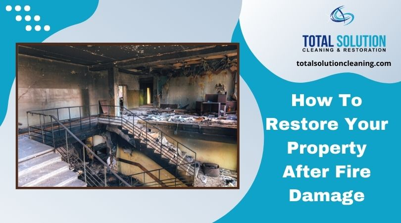 Restore Your Property After Fire Damage