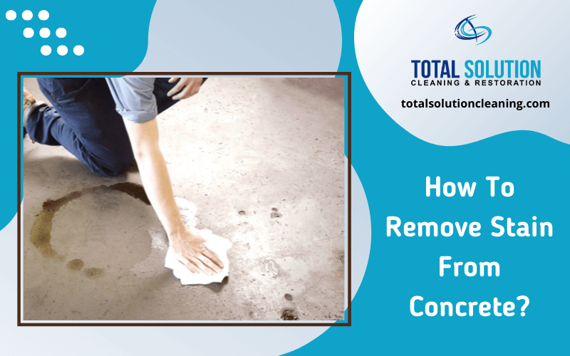 How To Remove Stain From Concrete?