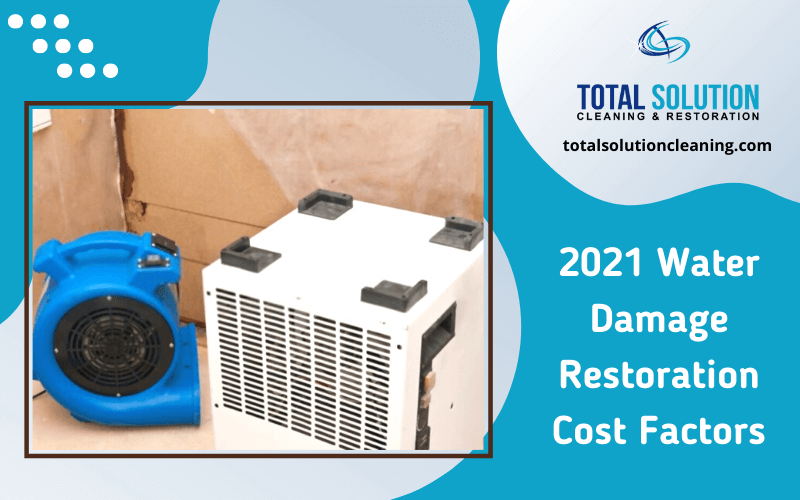 2021 Water Damage Restoration Cost Factors