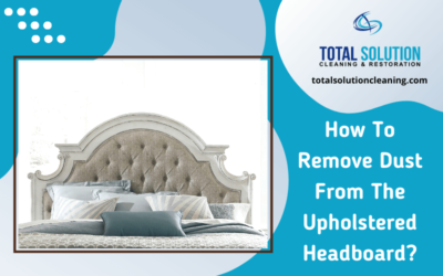 How To Remove Dust From The Upholstered Headboard?