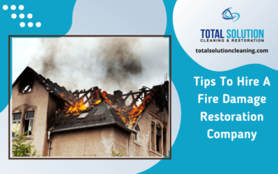 Tips To Hire A Fire Damage Restoration Company