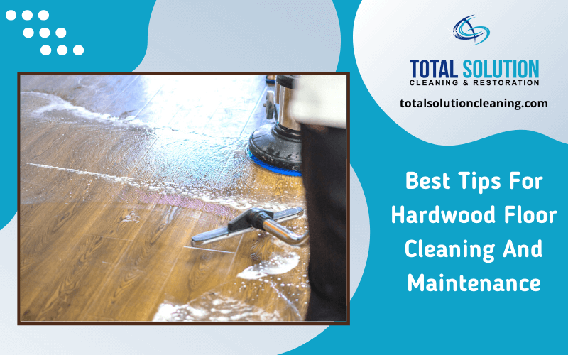 Best Tips For Hardwood Floor Cleaning And Maintenance